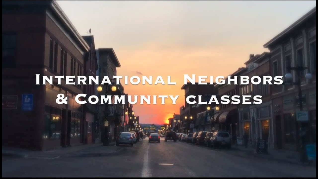 Preview image for International Neighbors and Community Classes video