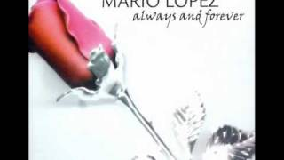 Video Mario Lopez - Always And Forever (Dito Club Remix) download MP3, 3GP, MP4, WEBM, AVI, FLV Juli 2018