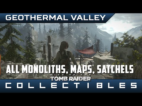Rise of the Tomb Raider - Geothermal Valley Monoliths, Maps, Explorer Satchels Locations Guide