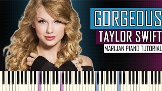 How To Play: Taylor Swift - Gorgeous | Piano Tutorial