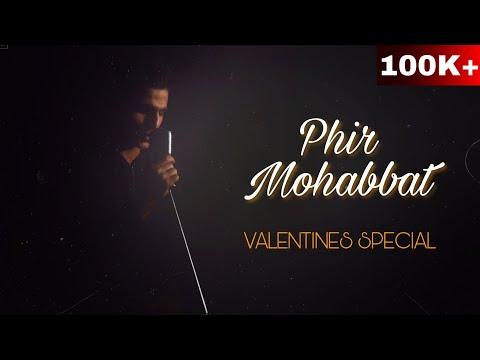 Valentines Special - Phir Mohabbat   Cover By Sameer Walizada    Arijit Singh - Singing Hub