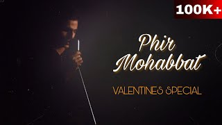 Valentines Special - Phir Mohabbat   Cover Song By Sameer Walizada    Murder 2