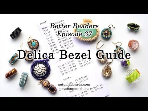 Better Beader Episode 37 -  Delica Bezel Guide