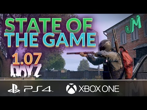 DayZ 1.07 🎒 State of The GAME 🎮 PS4 XBOX PC
