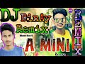A Mini by Dhanti Das|| DJ remix songs ||Nagpuri styles DJ mix || Dj Binay remix songs