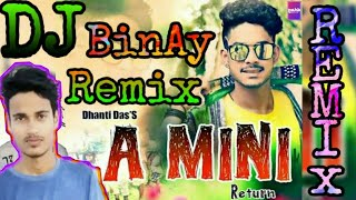 A Mini by Dhanti Das|| DJ remix songs ||Nagpuri styles DJ mix || Dj Binay remix songs