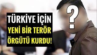 Türkiye İçin Yeni Bir Terör Örgütü Kurdu!