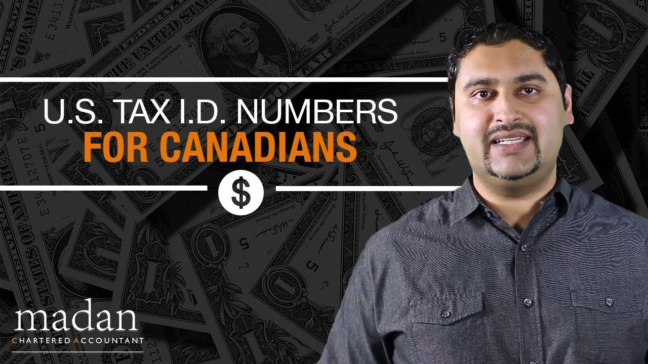 U S  Tax I D  Numbers (ITIN) for Canadians - Madan CA