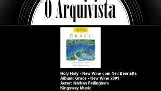 Holy Holy - New Wine com Neil Bennetts