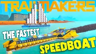 Trailmakers - New Boat Update! - Building The Fastest Speedboat - Trailmakers Gameplay