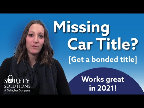 Lost Car Title? Car With No Title? How to get a Bonded Title