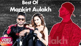 Best Of Mankirt Aulakh | Video Jukebox | New Songs 2018 | Speed Records