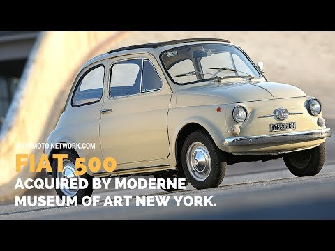Fiat 500 becomes a work of modern art and joins the permanent collection of the MoMA in New York.