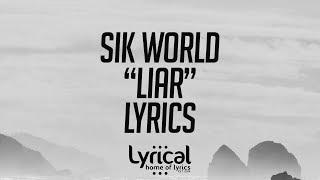 Sik World - Liar (feat. Alex Marie Brinkley) Lyrics