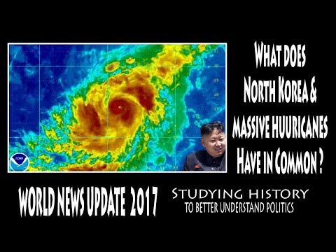 What does North Korea & Massive Hurricanes have in common - World News Update 2017  9-4- 17