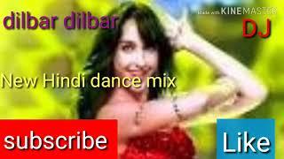 Dilbar Dilbar New Hindi dance mix  2018