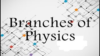 Video Branches of Physics | Definitions | Meaning | Phyacademy | Phyacademy download MP3, 3GP, MP4, WEBM, AVI, FLV Juni 2018