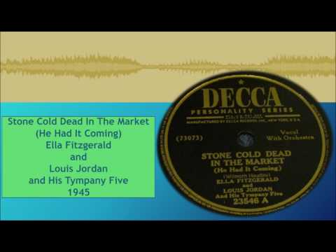 Stone Cold Dead In The Market--Ella Fitzgerald and Louis Jordan and His Tympany Five