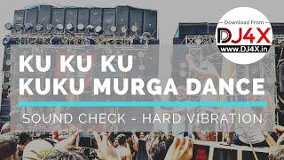 KU KU KU MURGA GHANTA MUSIC SOUND CHECK HARD VIBRATION