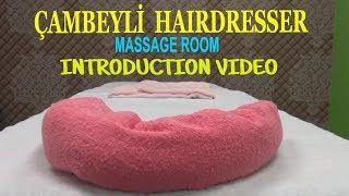çambeyli kuaför = masaj odasının tanıtım videosu = massage room introduction video