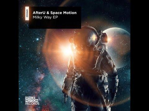 Download AfterU & Space Motion - Milky Way (Original Mix)