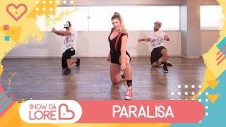 Paralisa - MC Loma e as Gêmeas Lacração, MC WM - Lore Improta | Coreografia