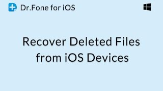Dr.Fone for iOS: Recover Deleted Files Directly from iOS Devices