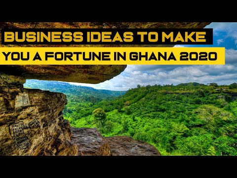 BUSINESS IDEAS TO MAKE  YOU A FORTUNE IN GHANA 2020