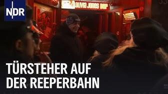 Reeperbahn: Die Türsteher vom Hamburger Kiez | NDR Doku | Die Reportage