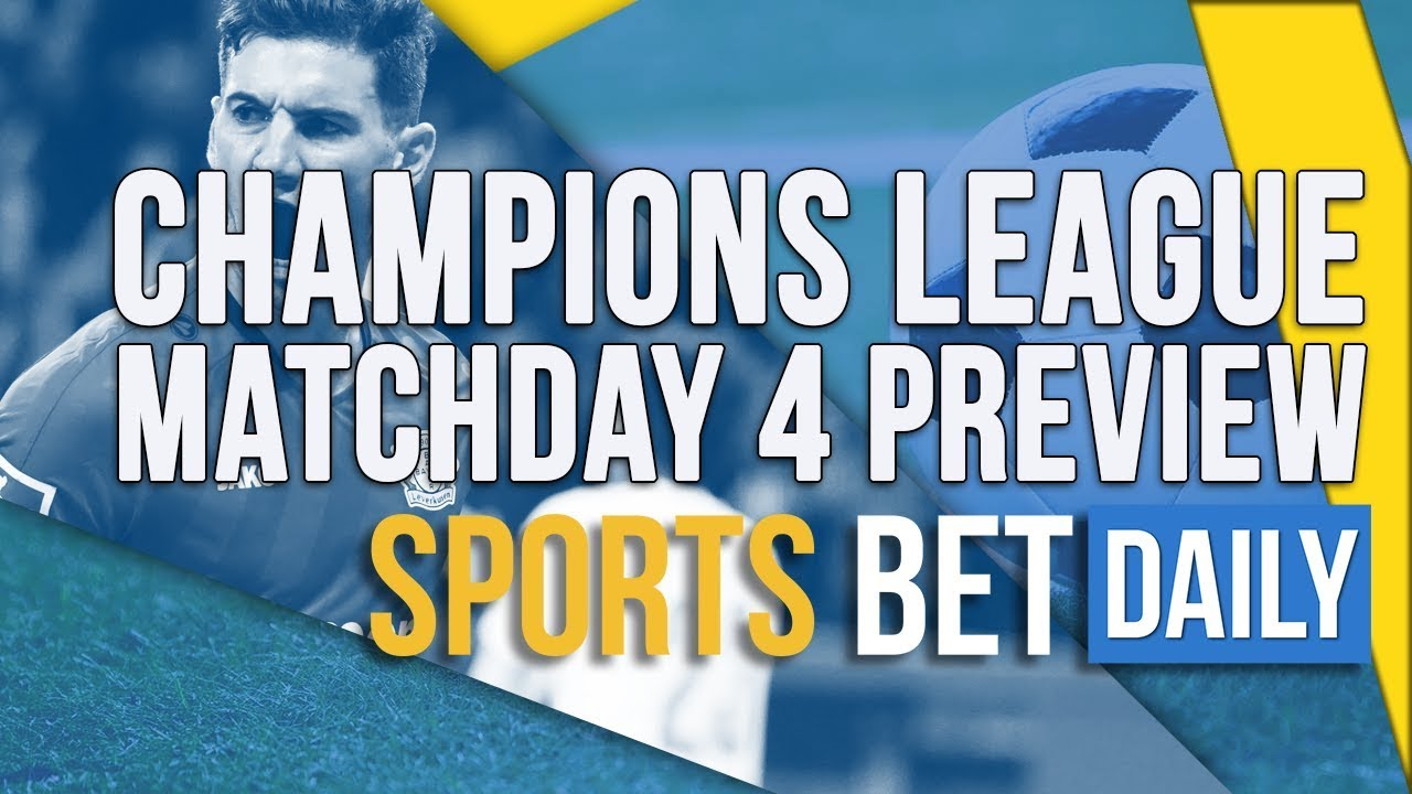 Champions League Matchday 4 Preview | Live Odds and Predictions