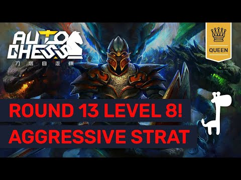 "QUEEN""S AGGRESSIVE STRATEGY Dota Auto Chess ROUND 13 LEVEL 8! 