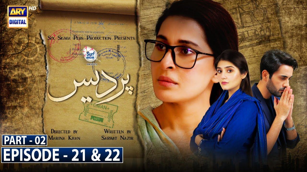 Download Pardes Episode 21 & 22 Part 2 - Presented by Surf Excel [Subtitle Eng] | 26th July 2021- ARY Digital