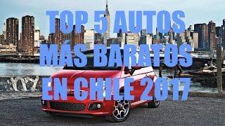 LOS 5 AUTOS MÁS BARATOS EN CHILE 2017