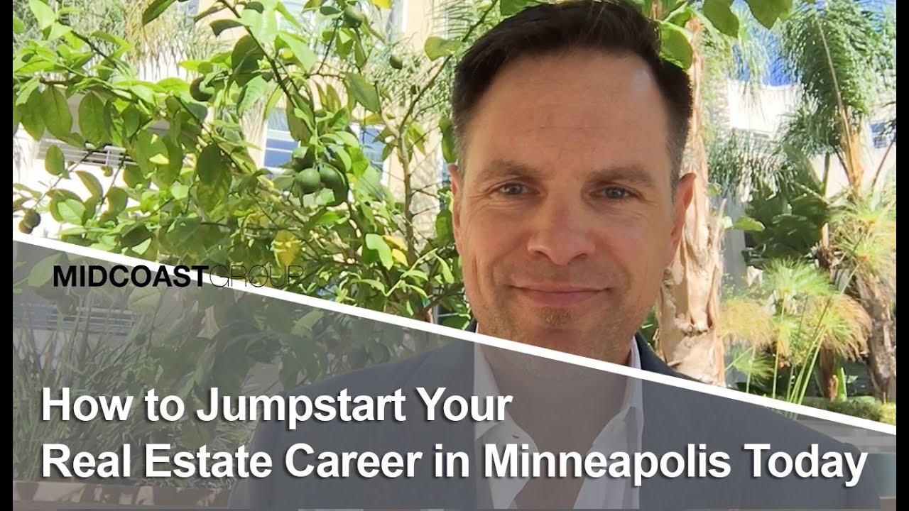 How to Jumpstart Your Real Estate Career in Minneapolis Today