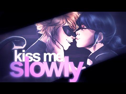「M♥P」+ {MCTeam♡} Kiss Me Slowly // MariChat March