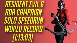 Resident Evil 6 (Pc) Ada Campaign Solo Speedrun World Record [1:13:03]