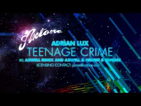 Adrian Lux - Teenage Crime (Axwell Remixes Sampler) [Axtone]