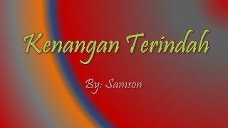 """""""KENANGAN TERINDAH dan Lirik """"... Lagu Enak dan Enak Banget"""