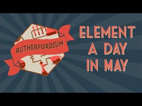 RUTHERFORDIUM - May 21st, 2016 #ElementADayInMay