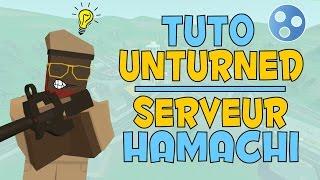 [FR] Tuto Unturned : Créer un serveur Hamachi (2018)
