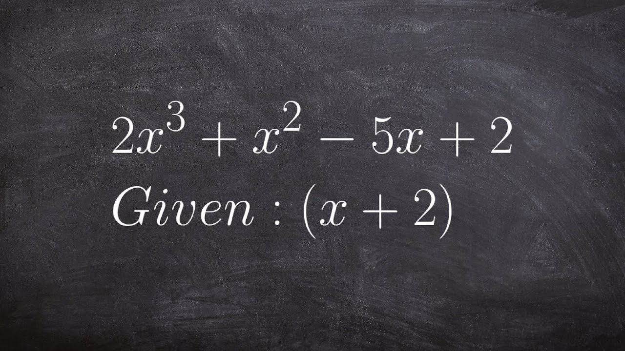 Algebra 2  How To Find The Remaining Factors When Given One Factor 2x^3  +x^2 5x+2 ; X+2