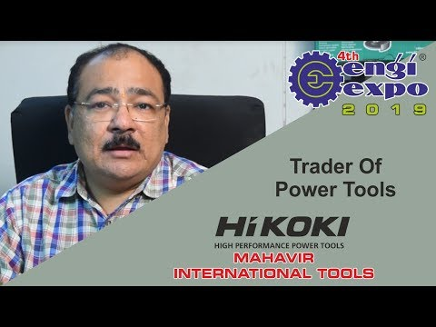 MAHAVIR INTERNATIONAL – AUTHORISED DEALER OF POWER TOOLS – POWER TOOL EXHIBITION