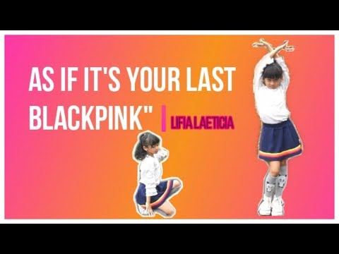 BLACKPINK - 마지막처럼 (AS IF ITS YOUR LAST) #lifia Laeticia Indonesian Idol Junior Cover Dance