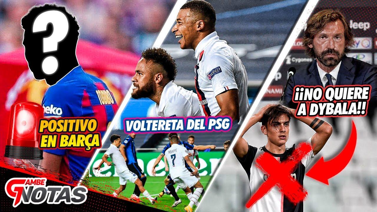 POSITIVO en Barça | TODO SOBRE EL PSG-ATALANTA |  PIRLO quiere FUERA de la Juve a DYBALA