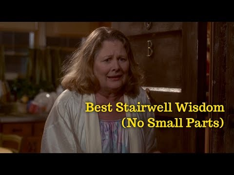 No Small Parts  Best Stairwell Wisdom Shirley Knight, As Good as It Gets