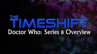 Timeshift: Doctor Who Series 8 Overview Thumbnail