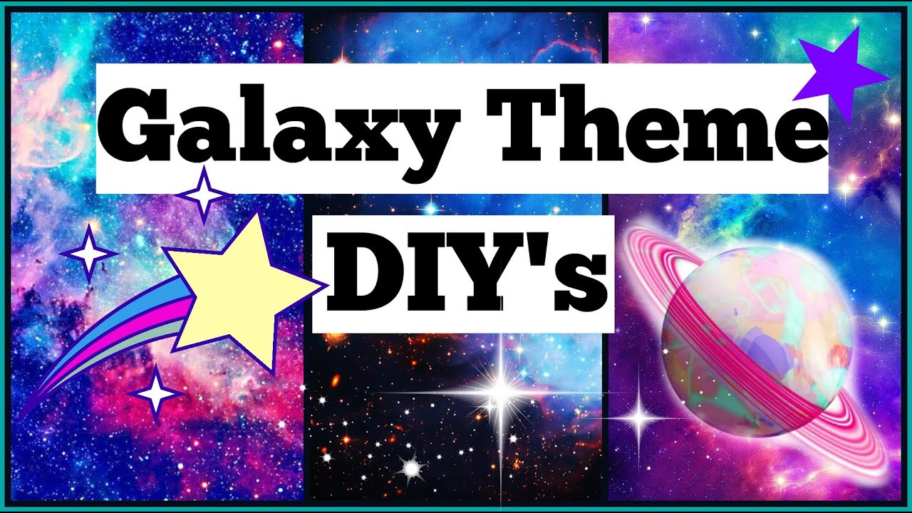 galaxy theme diy s youtube