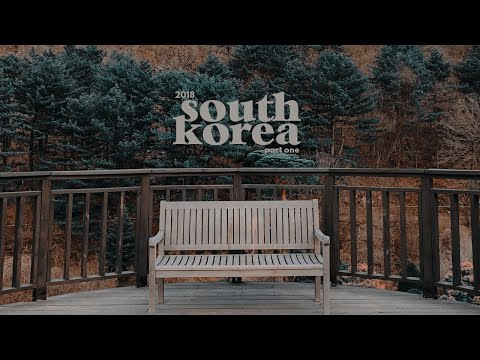 south korea: part 1 · gangwon, gyeonggi, & seoul