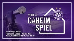 🔴 VIOLA TV DAHEIM-SPIEL: Admira - Austria Wien