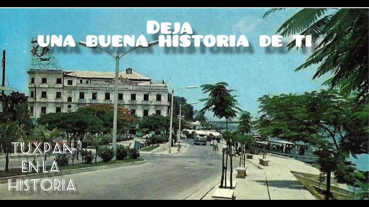 la Historia impregnada en fotografías TUXPAN ANTIGUO